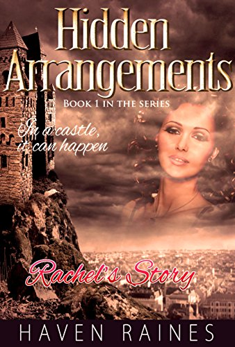 Haven Raines - Hidden Arrangements - Rachel's Story (In a Castle, It Can Happen Book 1)