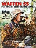 Waffen-SS Uniforms in Colour Photographs (Europa Militaria)