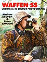 Waffen-SS Uniforms In Color Photographs: Europa Militaria Series #6