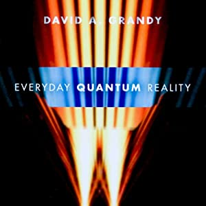 Everyday Quantum Reality | [David A. Grandy]