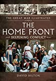 img - for The Home Front: Deepening Conflict (The Great War Illustrated) book / textbook / text book