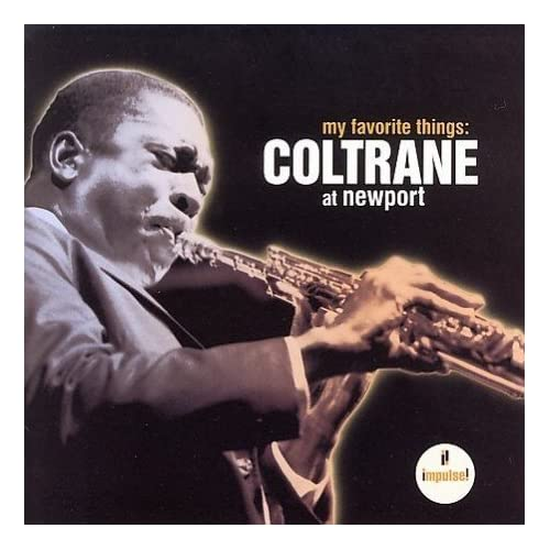 2007: John Coltrane - My Favorite Things: Coltrane At Newport