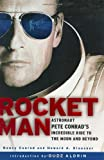 Rocketman: Astronaut Pete Conrads Incredible Ride to the Moon and Beyond
