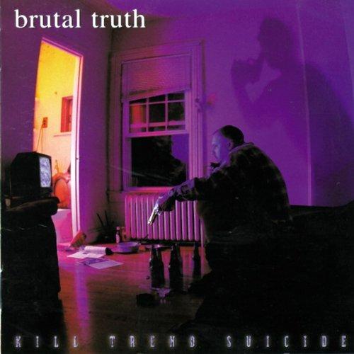 Brutal Truth - Kill Trend Suicide - Zortam Music
