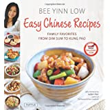 Easy Chinese Recipes: Family Favorites From Dim Sum to Kung Pao ~ Bee Yinn Low