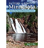 img - for Backroads & Byways of Minnesota: Drives, Day Trips & Weekend Excursions (Backroads & Byways of Minnesota: Drives, Day Trips & Weekend Excursions) (Paperback) - Common book / textbook / text book