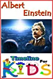 img - for Albert Einstein Timeline For Kids book / textbook / text book