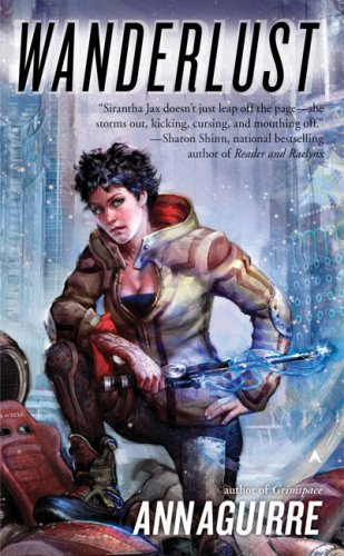 Wanderlust (Sirantha Jax, Book 2), ANN AGUIRRE