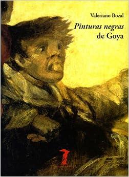 Pinturas Negras de Goya: Valeriano Bozal: 9788477746928
