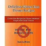 Delicious Gluten Free Dinner Recipes: Gluten Free Recipes for Gluten Intolerant People With Celiac Sprue Disease ~ Jean LeBlanc