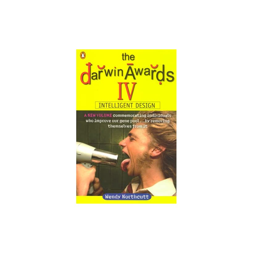 The Darwin Awards 4 Wendy Northcutt, Christopher M. Kelly