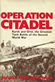 img - for Operation Citadel: Kursk and Orel : The Greatest Tank Battle of the Second World War book / textbook / text book