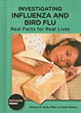 img - for Investigating Influenza and Bird Flu: Real Facts for Real Lives (Investigating Diseases) book / textbook / text book