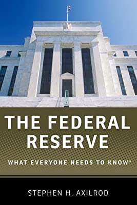 [(The Federal Reserve: What Everyone Needs to Know )] [Author: Stephen H. Axilrod] [Sep-2013] de Stephen H. Axilrod