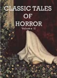 img - for Classic Tales of Horror - Volume II - (optimized for Kindle) book / textbook / text book