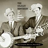 Image of The Stanley Brothers and The Clinch Mountain Boys: The Complete Mercury Recordings