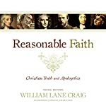 Reasonable Faith, Third Edition: Christian Truth and Apologetics | William Lane Craig