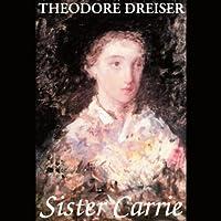 Sister Carrie (       ungekürzt) von Theodore Dreiser Gesprochen von: C.M. Hebert