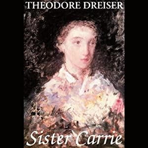 Sister Carrie | [Theodore Dreiser]