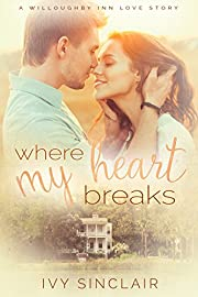 Where My Heart Breaks (A Willoughby Inn Love Story Book 1)