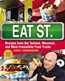 img - for Eat St.: Recipes from the Tastiest, Messiest, and Most Irresistible Food Trucks book / textbook / text book