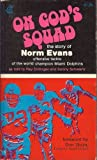 On Gods Squad: The Story of Norm Evans
