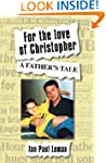 For the Love of Christopher: A Father...
