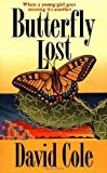 Butterfly Lost (Laura Winslow Mysteries) (0061013943) by Cole, David