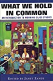 img - for What We Hold In Common: Exploring Women's Lives & Working Class Studies book / textbook / text book