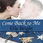 Come Back to Me: Short Story | Elle Bright