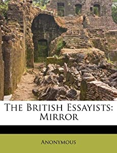 The British Essayists Mirror Anonymous Amazon