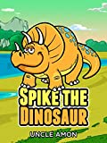 Books for Kids: Spike the Dinosaur (Bedtime Stories For Kids Ages 3-10): Kids Books - Bedtime Stories For Kids - Children's Books - Early Readers - Free ... (Fun Time Series for Beginning Readers)