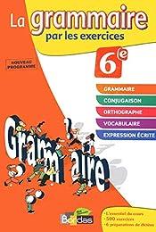 La grammaire par les exercices 6e - Cahier d'exercices - Edition 2011