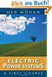 Electric Power Systems: A First Cours...
