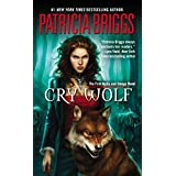 Cry Wolf (Alpha and Omega, Book 1) ~ Patricia Briggs