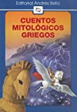 Cuentos Mitologicos Griegos (Editorial Andres Bello (Series)) (Spanish Edition)