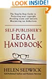 Self-Publisher's Legal Handbook: The Step-by-Step Guide to the Legal Issues of Self-Publishing