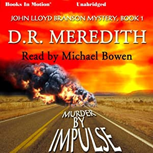 Murder by Impulse: The John Lloyd Branson Series, Book 1 | [D. R. Meredith]