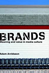 Brands: Meaning and Value in Media Culture