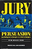 Jury Persuasion: Psychological Strategies & Trial Techniques