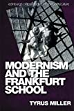 img - for Modernism and the Frankfurt School (Edinburgh Critical Studies in Modernist Culture EUP) book / textbook / text book