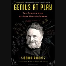 Genius at Play: The Curious Mind of John Horton Conway (       UNABRIDGED) by Siobhan Roberts Narrated by Jennifer Van Dyck