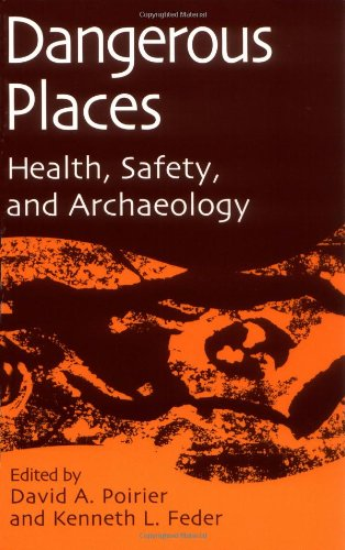 Dangerous Places Health Safety and Archaeology089789846X