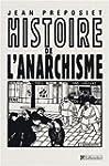 Histoire de l'anarchisme [nouvelle �d...