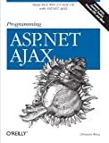 img - for Programming ASP.NET AJAX: Build rich, Web 2.0-style UI with ASP.NET AJAX book / textbook / text book