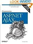 Programming ASP.NET AJAX: Build rich,...