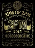 2PM ARENA TOUR 2015 2PM OF 2PM|2PM
