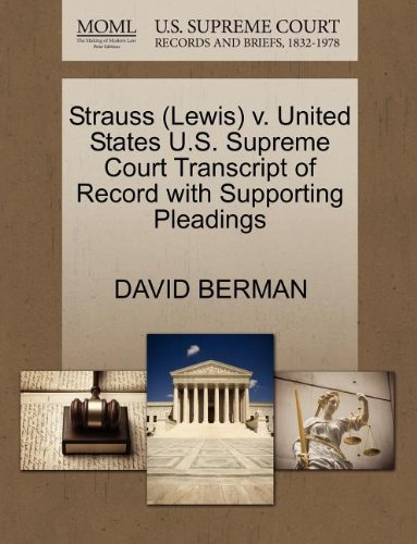 Strauss (Lewis) v. United States U.S. Supreme Court Transcript of Record with Supporting Pleadings