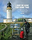 img - for I May be Gone for Some Time: One Man's Story of His 5,000 Mile Trek Around the British Mainland Coast by Peter Hill (2016-03-07) book / textbook / text book