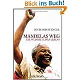 Mandelas Weg: Die Weisheit eines Lebens